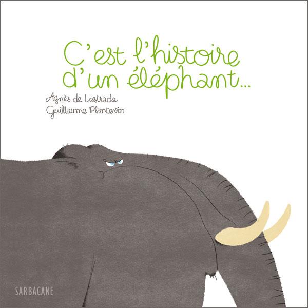 Couverture C'est l'histoire de l'éléphant, Guillaume Plantevin